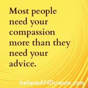 people need compassion instead of advice