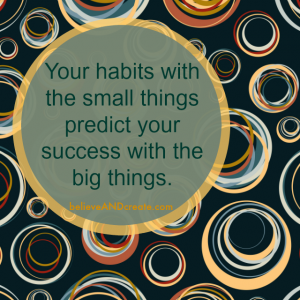 your habits will predict the quality of yoru life