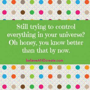 trying to control everything never works