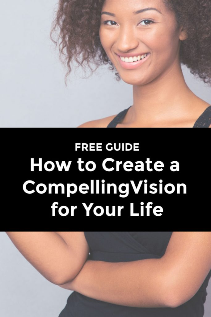 free guide how to create a compelling vision for your life