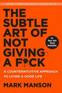 the sublte art of not giving by mark manson