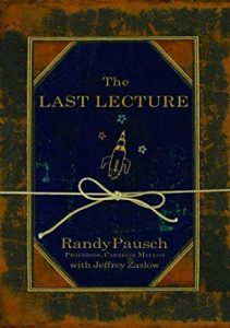 the last lecture by randy pausch -- inspirational book for graduates