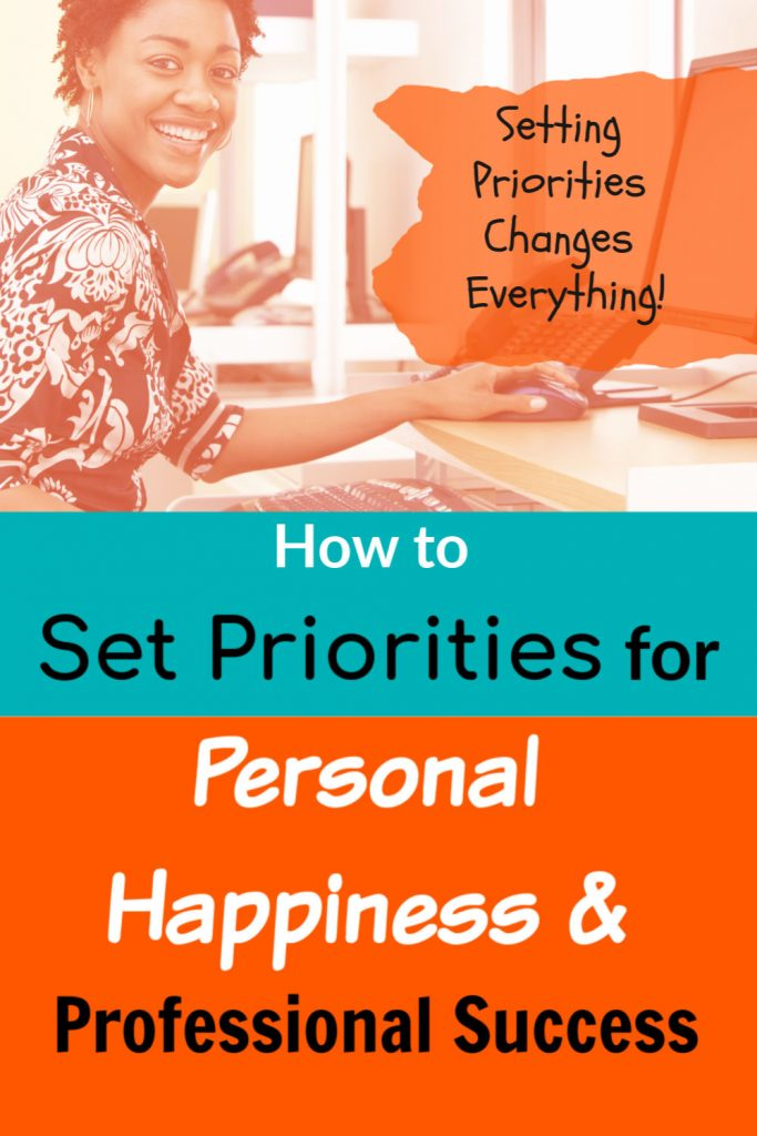 set priorities for personal happiness and professional success