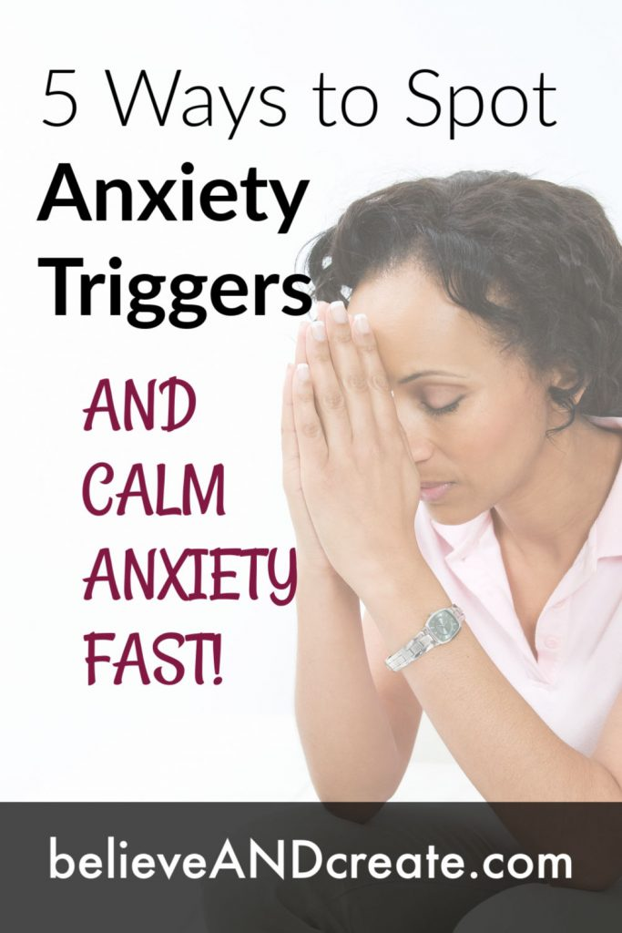 5 ways to spot anxiety triggers and calm anxiety fast