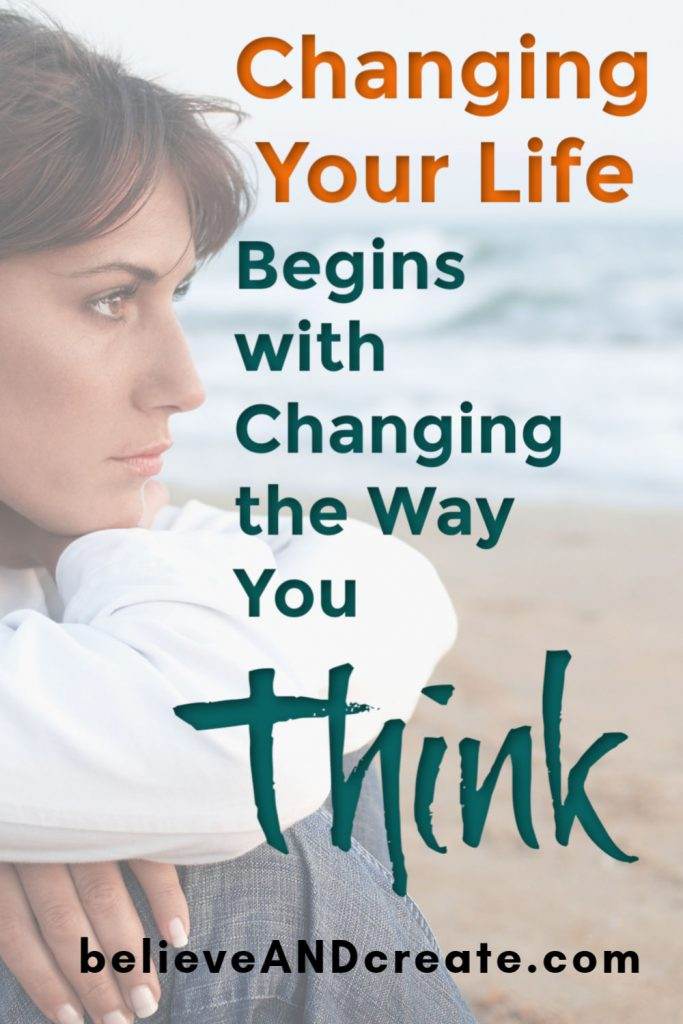 changing your life begins with changing the way you think