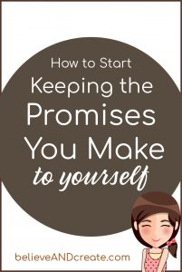 How to Start Keeping the Promises You Make to Yourself