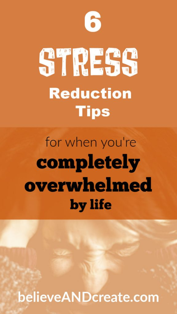 6 stress reduction tips for when you're overwhelmed by life