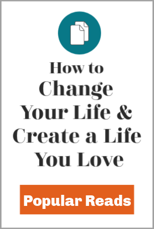 change your life and create a life you love