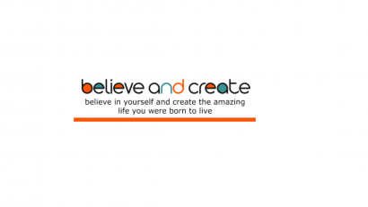 believe and create motto: believe in yourself and create a life you love