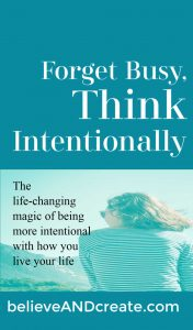 stop glorifying busy; find great peace and happiness by living with intention
