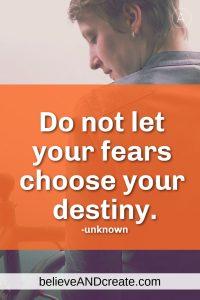 quote: don't let fear choose your destiny