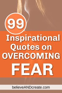 99 inspirational quotes overcoming fear