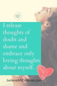 affirm I release doubts and shame