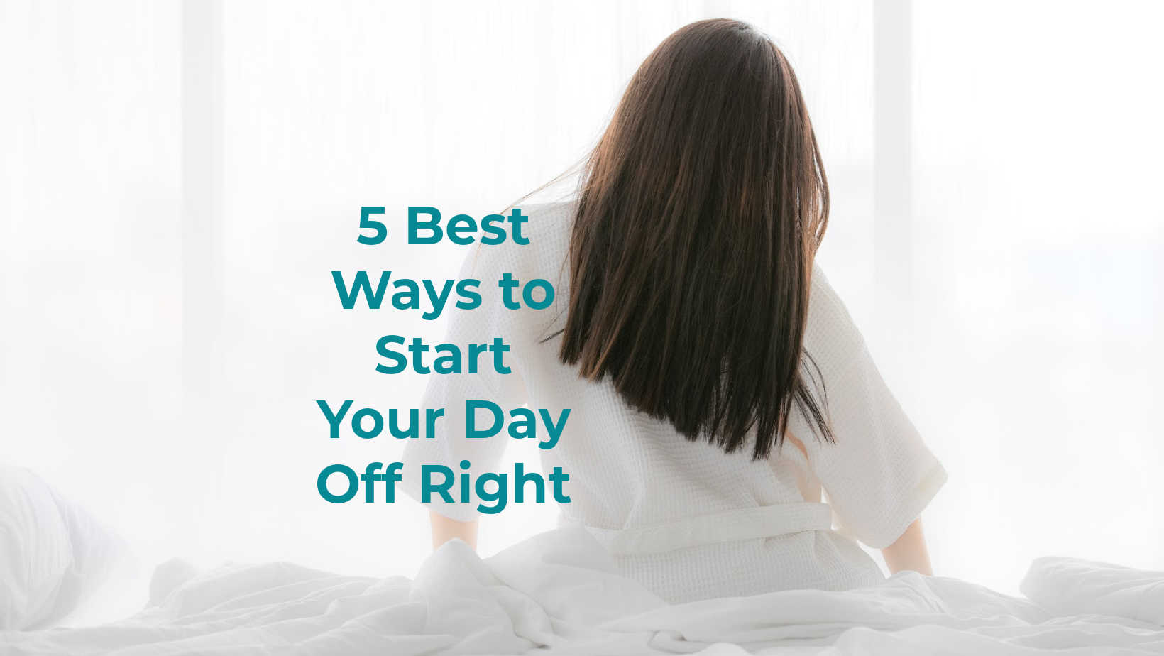 starting your day off right begins with these 5 steps