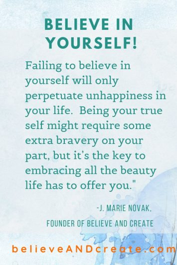 BC Believefailure to believe in yourself perpetuates unhappiness