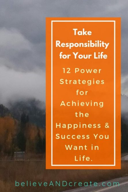 take responsibility for your life and happiness