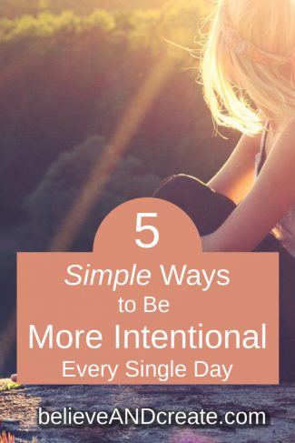 5 ways to live with intention