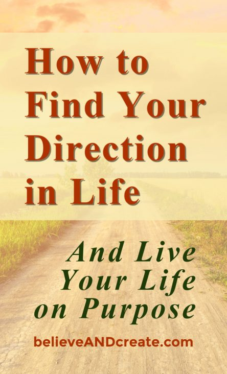 find your direction and live your life on purpose