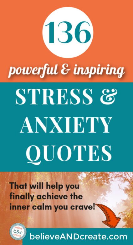 136 stress and anxiety quotes that will reduce stress and anxiety