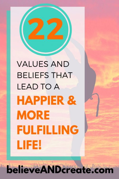 22 values and beliefs that lead to a happier and more fulfilling life